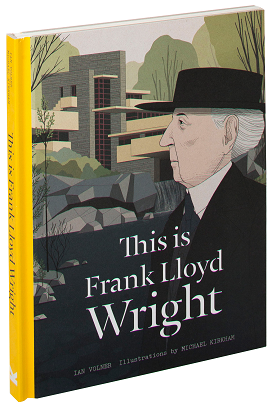 Laurence King Publishing Cover for the illustrated book This is Frank Lloyd Wright