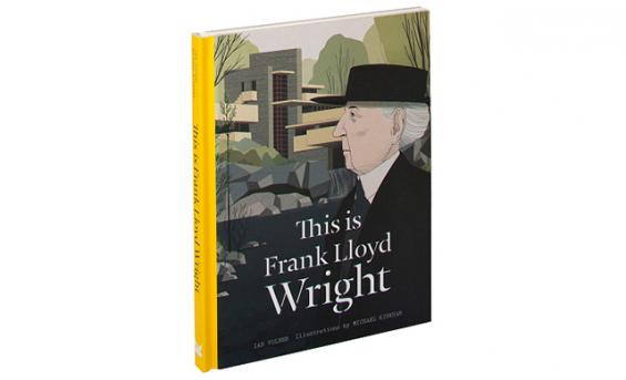 Cover for the illustrated book This is Frank Lloyd Wright (2016)